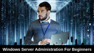 windows-server-2016-administration-for-beginners