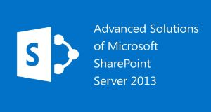 Advanced Solutions Of Microsoft Sharepoint Server 2013 Online Course